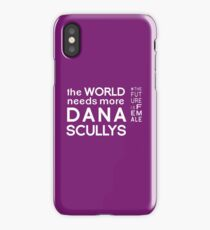 The World Needs More Dana Scullys iPhone Case/Skin