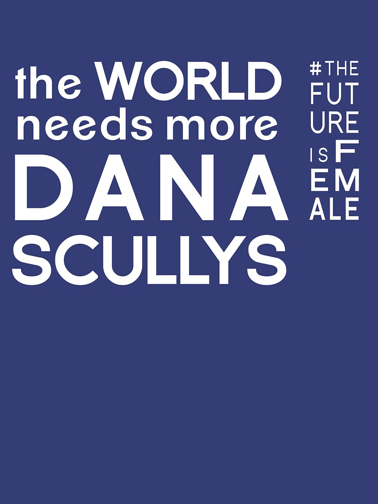 The World Needs More Dana Scullys by kawadallah