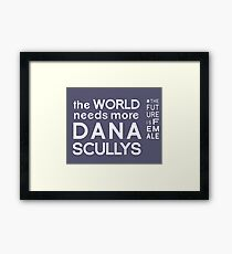 The World Needs More Dana Scullys Framed Print