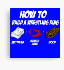 How To Build A Wrestling Ring Canvas Print