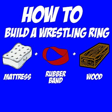 How To Build A Wrestling Ring by BBPH