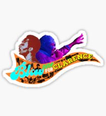 Blow One for Clarence - Pt 2 Sticker