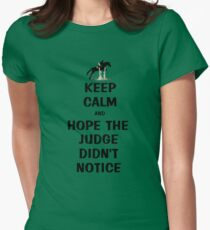 Keep Calm & Hope The Judge Didn't Notice T-Shirt Women's Fitted T-Shirt