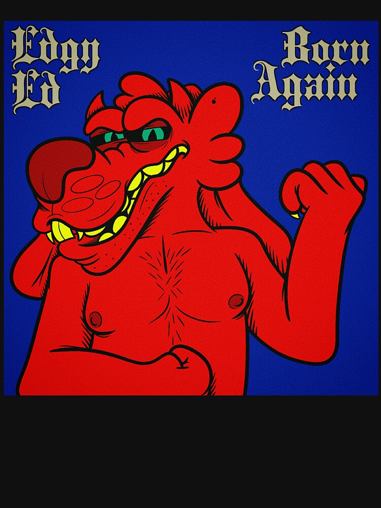Edgy Ed - Born Again by ZoopShop