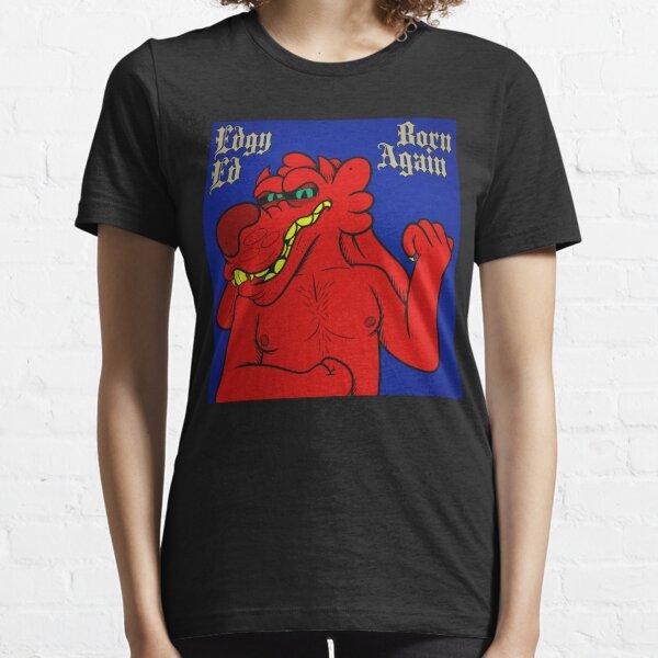 Edgy Ed - Born Again Essential T-Shirt
