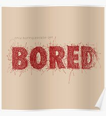 Only boring people - red Poster