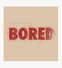 Only boring people - red Photographic Print