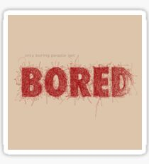 Only boring people - red Sticker
