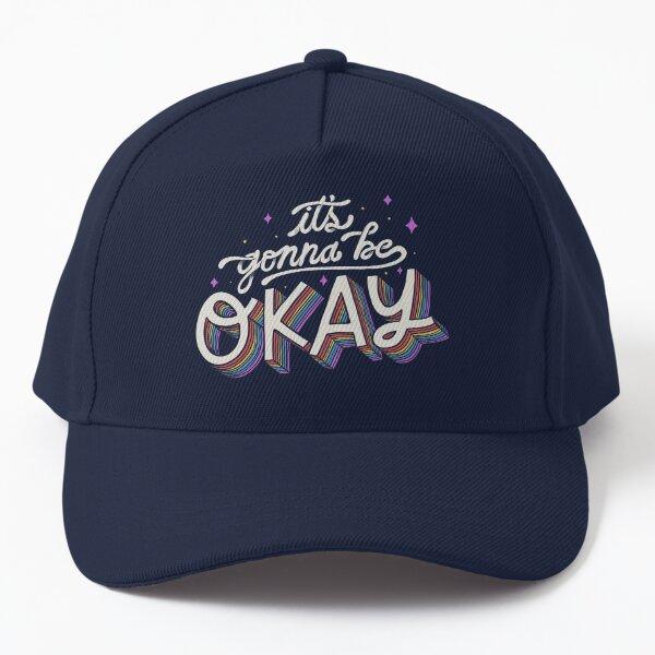 It's Gonna Be Okay Baseball Cap