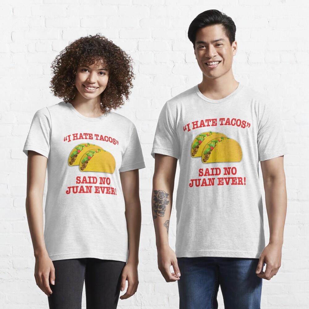 I Hate Tacos Essential T-Shirt