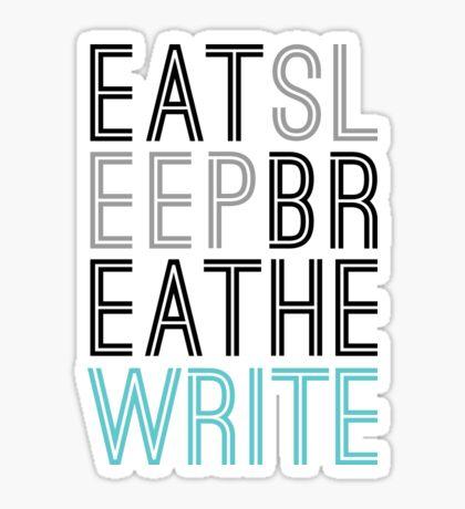 Eat Sleep Breathe Write - 1 Sticker