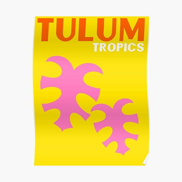 TULUM TROPICS Poster