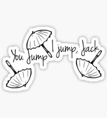 Gilmore Girls-You jump I jump Jack Sticker