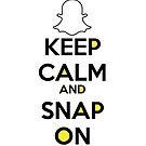 Keep Calm And Snap On by AmazingDoom