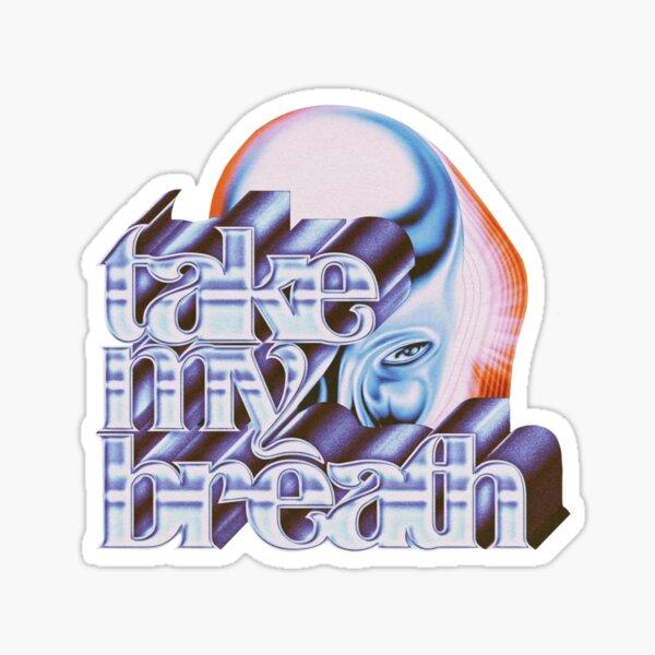take my breath  Sticker