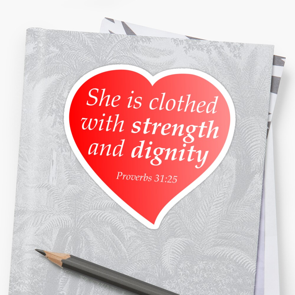 "She Is Clothed With Strength And Dignity And She Laughs: ""She Is Clothed With Strength And Dignity"