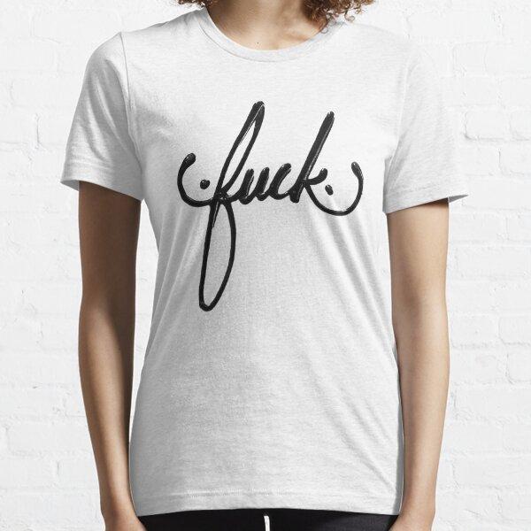 Fuck Essential T-Shirt