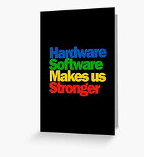 Hardware Software Makes us Stronger Greeting Card