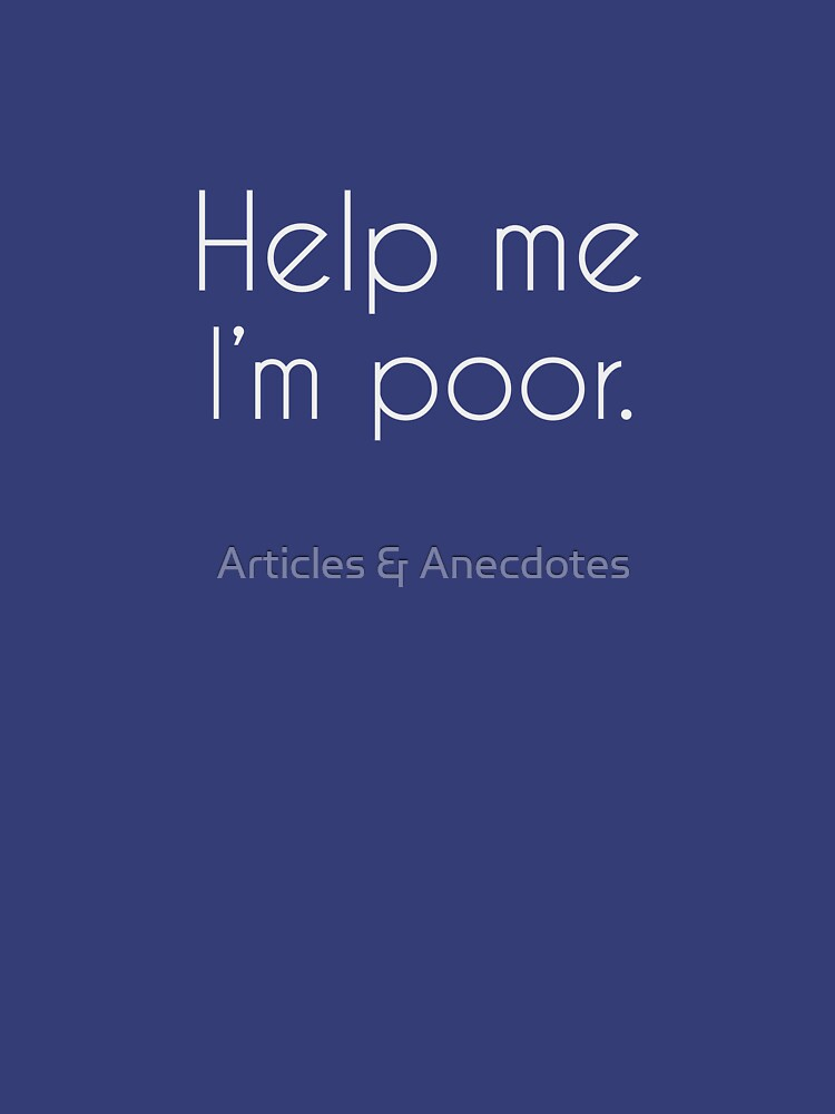 Help me, I'm poor. by meichi
