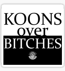 KOON_OVER_BITCHES* Sticker