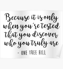 One Tree Hill - When you're tested Poster