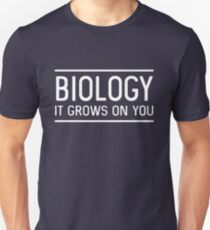 Biology. it grows on you Unisex T-Shirt