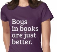 Boys in books are just better Womens Fitted T-Shirt