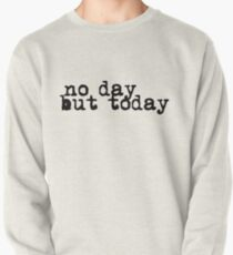 no day but today Pullover