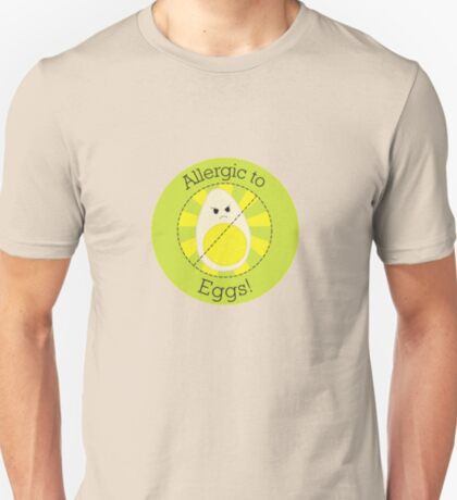 Allergic to Eggs T-Shirt