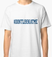 Don't Look at Me (alt version) Classic T-Shirt