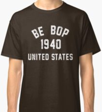 Be Bop Classic T-Shirt