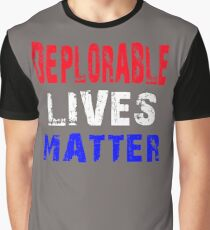 Deplorable lives matter  Graphic T-Shirt