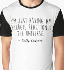 The OC, Seth Cohen - Allergic reaction to the universe Graphic T-Shirt