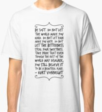 be soft: transparent Classic T-Shirt