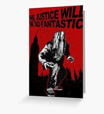 Fantastic Justice Greeting Card