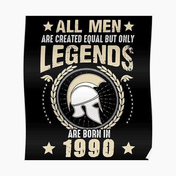 All Man Are Equal Legends Are Born In 1990 Poster