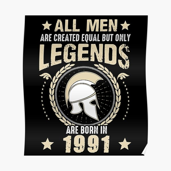 All Man Are Equal Legends Are Born In 1991 Poster