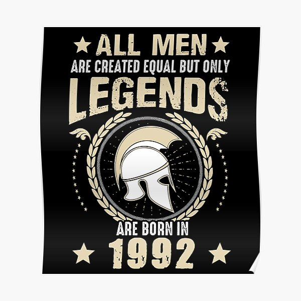All Man Are Equal Legends Are Born In 1992 Poster