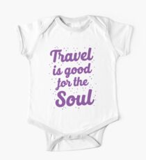 travel is good for the soul One Piece - Short Sleeve