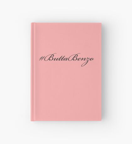 #ButtaBenzo Hardcover Journal