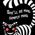 Mad. Simply Mad by Minah-Solveigh