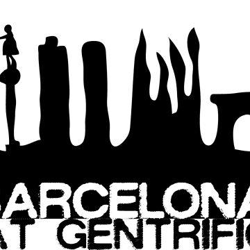 BARCELONA CIUTAT GENTRIFICADA by zuretzat