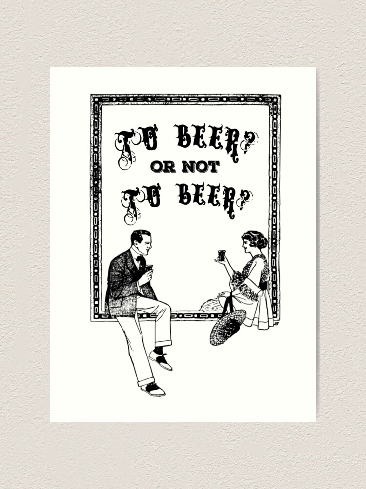 To Be Not To be Shakespeare Beer Funny Drinking Quotes