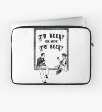 To Be Or Not To be Shakespeare Beer Funny Drinking Quotes Laptop Sleeve