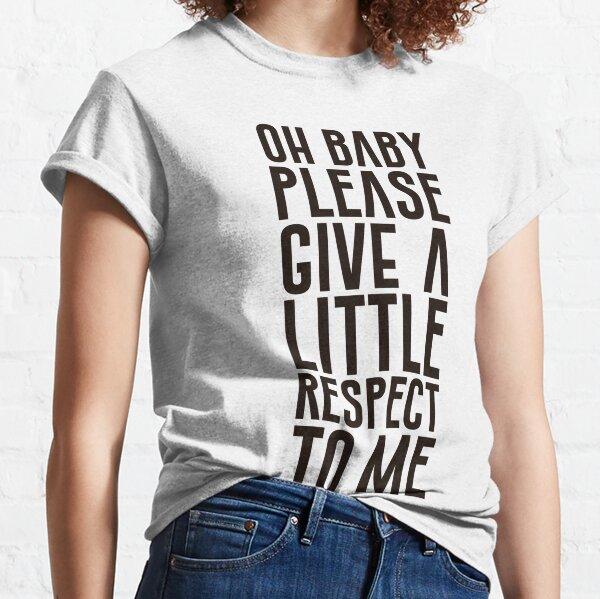 A little respect Classic T-Shirt