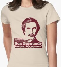 Ron Burgundy Knows Women! Womens Fitted T-Shirt