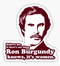 Ron Burgundy Knows Women! Sticker