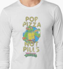 Pop Pizza Not Pills Long Sleeve T-Shirt