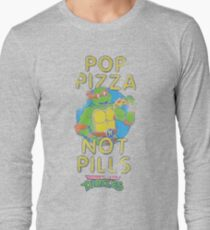 Pop Pizza Not Pills Long Sleeve T-Shirt