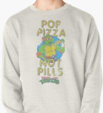 Pop Pizza Not Pills Pullover